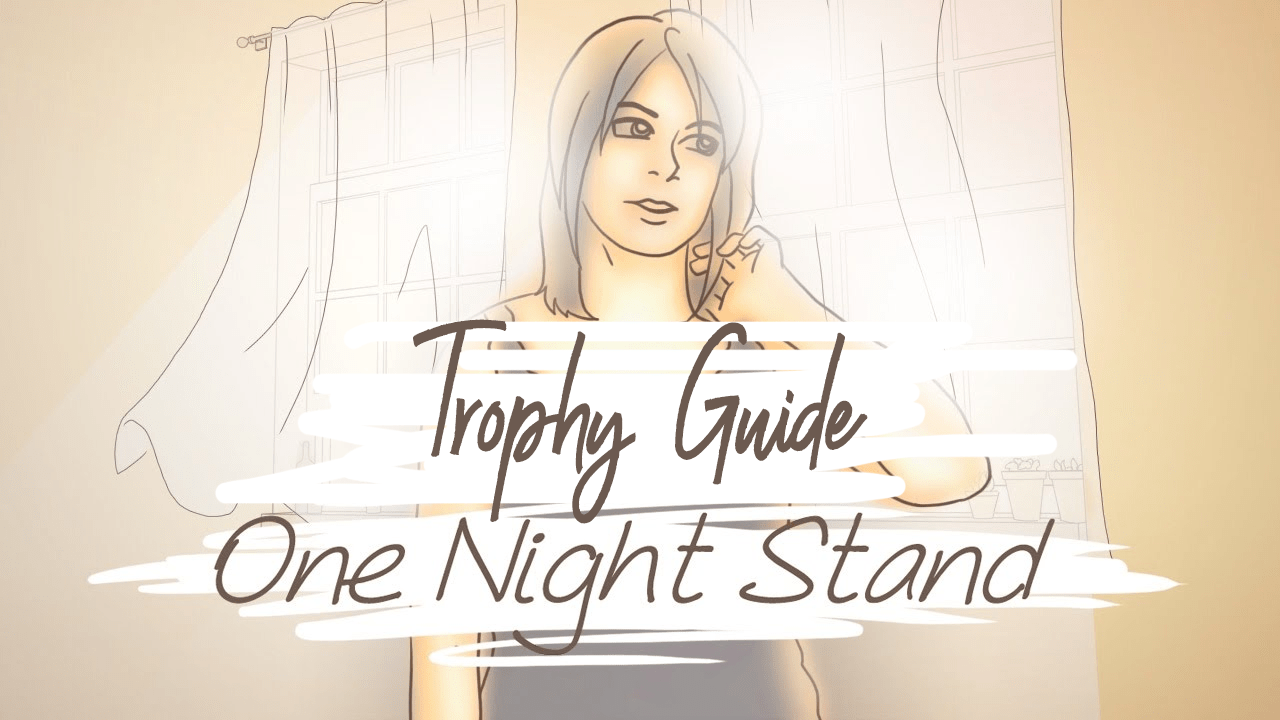 One Night Stand Trophy Guide