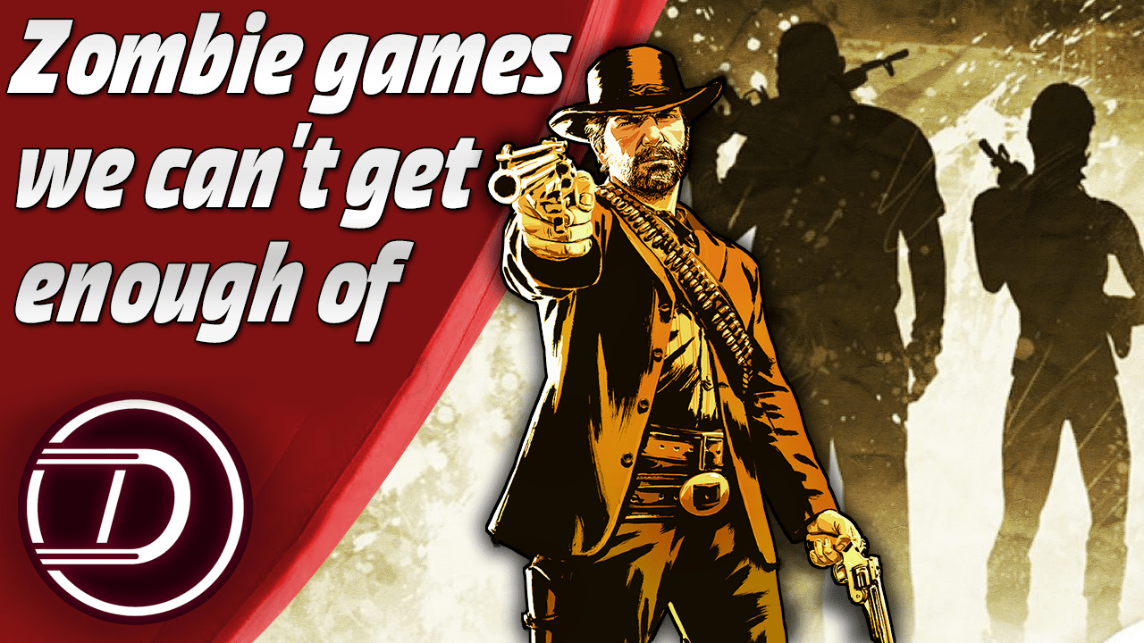 Zombie Games We Can't Get Enough Of