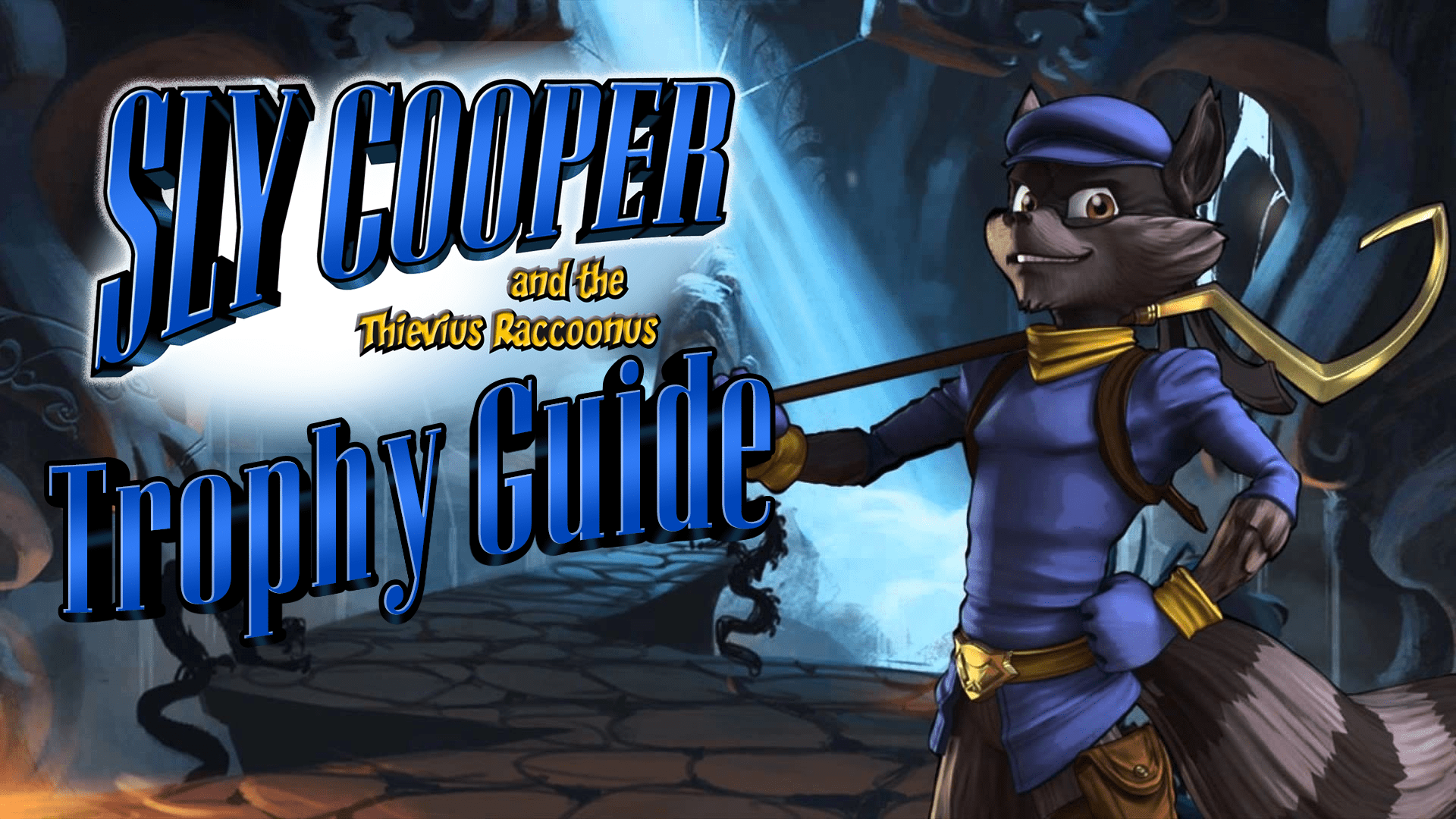 Sly Cooper and the Thievius Raccoonus Trophy Guide