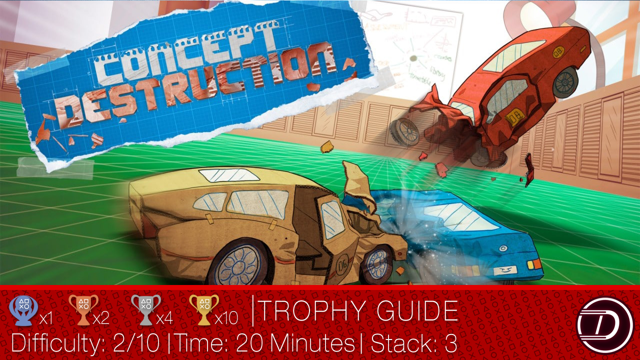 Concept Destruction Trophy Guide