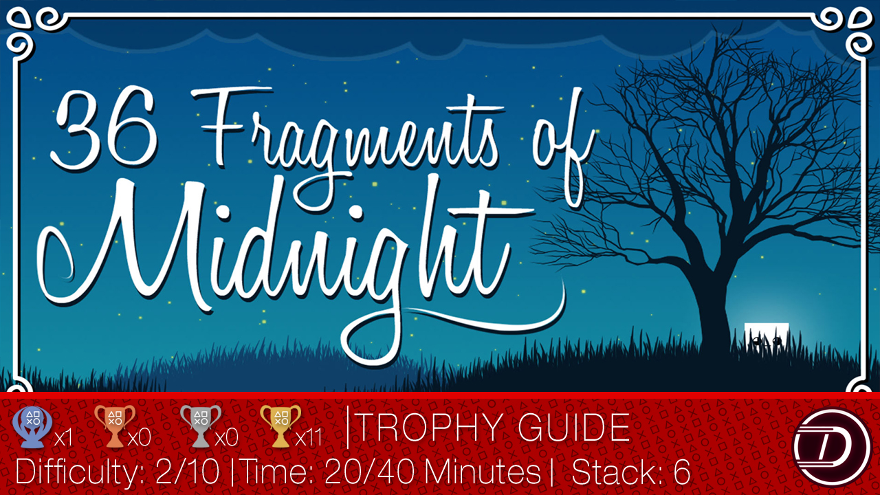 36 Fragments of Midnight Trophy Guide