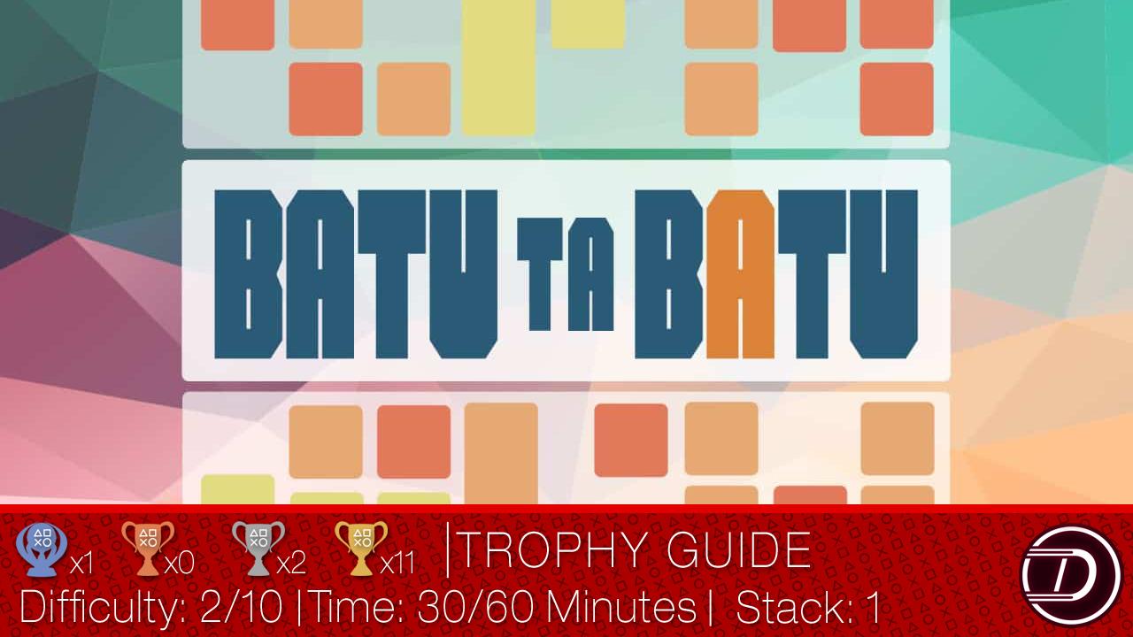 Batu Ta Batu Trophy Guide