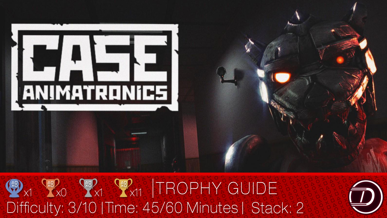 CASE: Animatronics Trophy Guide