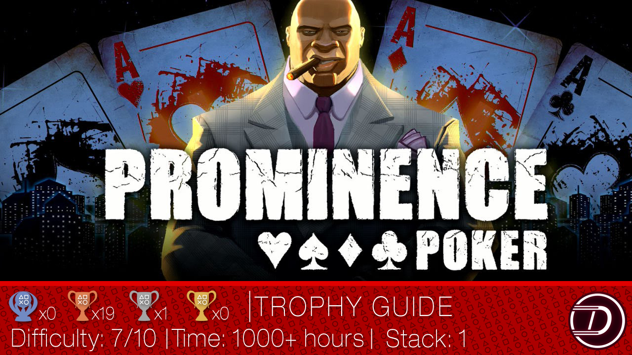 Prominence Poker Trophy Guide