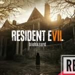 Resident Evil 7: Biohazard Review