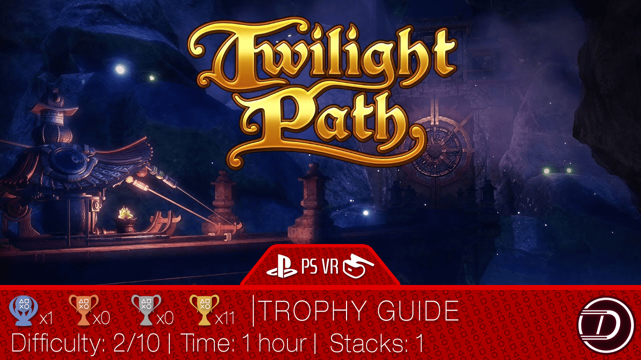 Twilight Path VR Trophy Guide