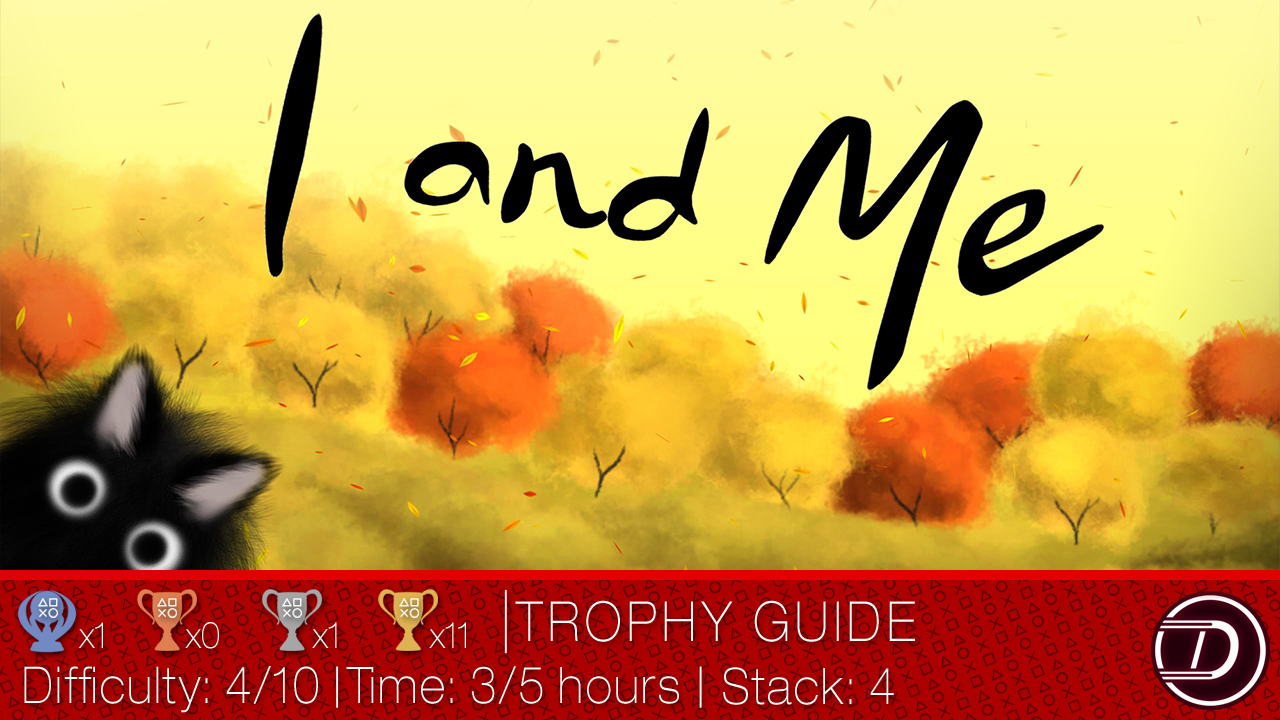 I and Me Trophy Guide