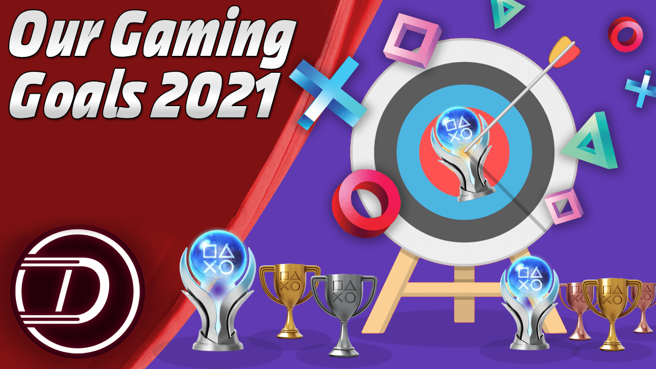 Our Gaming Goals In 2021