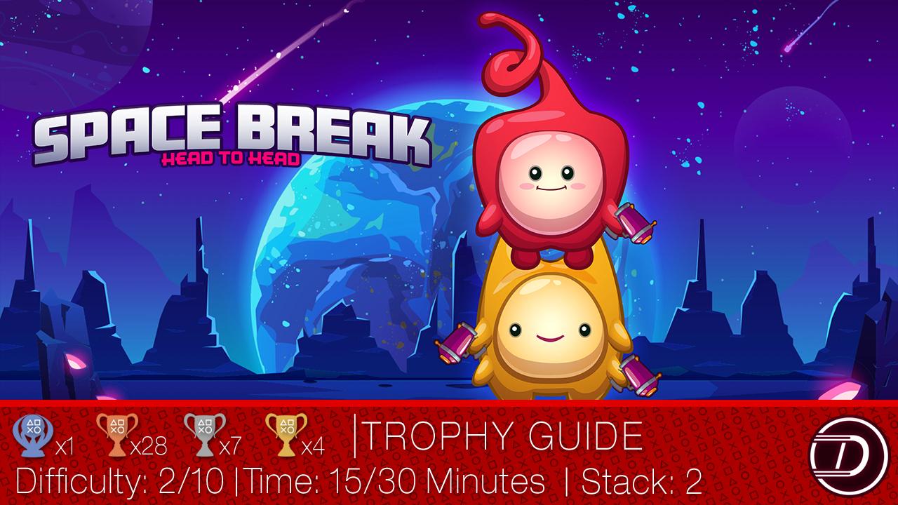 Space Break Head to Head Trophy Guide