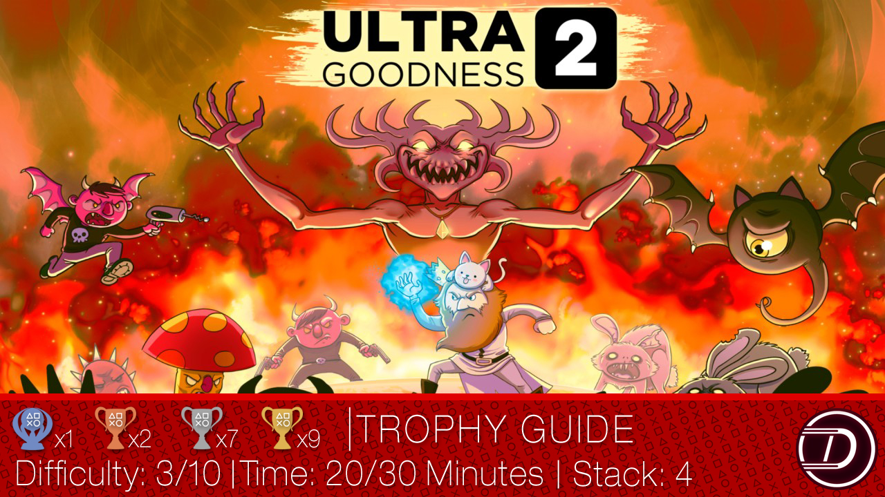 UltraGoodness 2 Trophy Guide