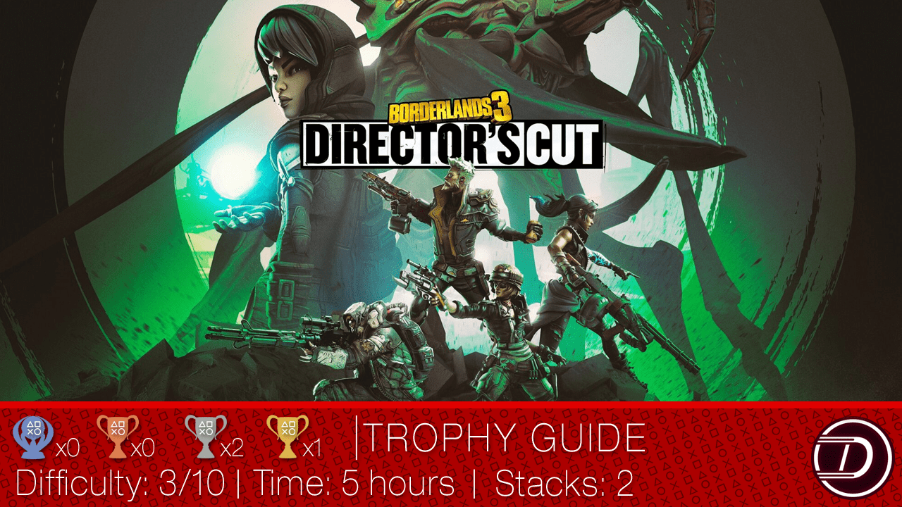 Borderlands 3: Director's Cut DLC Trophy Guide
