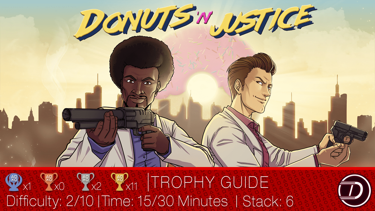 Donuts 'n' Justice Trophy Guide