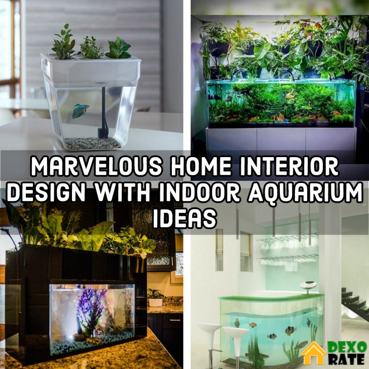 17 Marvelous Home Interior Design With Indoor Aquarium Ideas ...