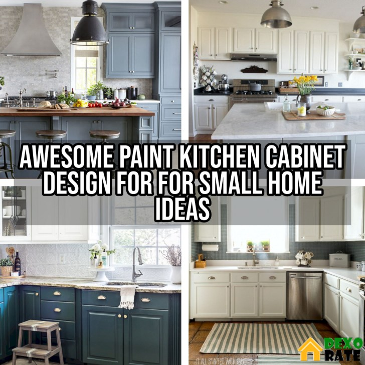 Awesome Paint Kitchen Cabinet Design For For Small Home Ideas