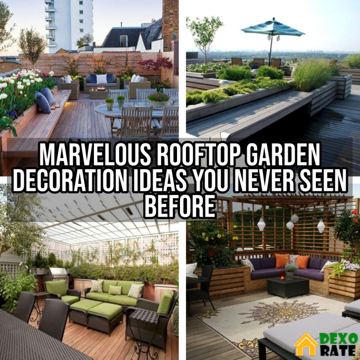 Marvelous Rooftop Garden Decoration Ideas You Never Seen Before