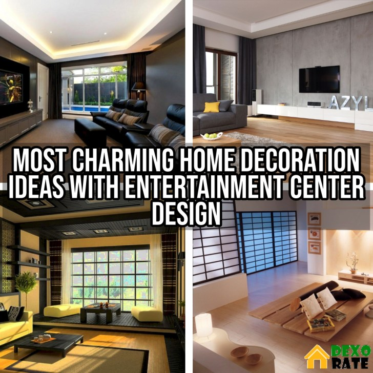 Most Charming Home Decoration Ideas With Entertainment Center Design
