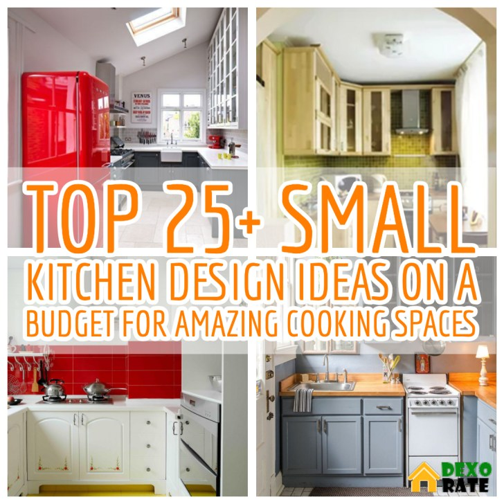 Kitchen Ideas On A Small Budget: Top 25+ Small Kitchen Design Ideas On A Budget For Amazing