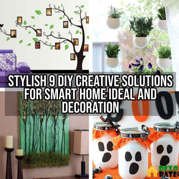 Stylish 9 DIY Creative Solutions For Smart Home Ideal And Decoration