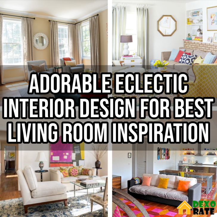 Adorable Eclectic Interior Design For Best Living Room Inspiration