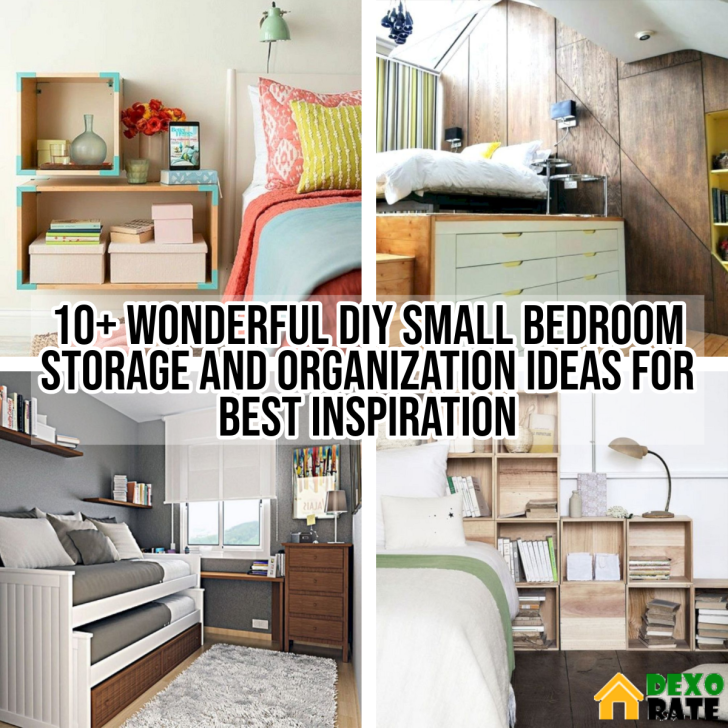 10+ Wonderful Diy Small Bedroom Storage And Organization Ideas For Best Inspiration