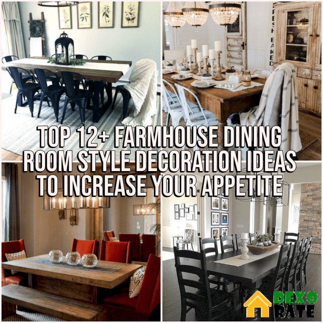 Top 12 Farmhouse Dining Room Style Decoration Ideas To Increase Your Appetite Dexorate