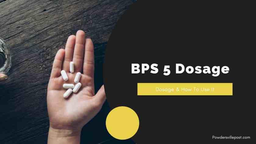 BPS-5 Dosage