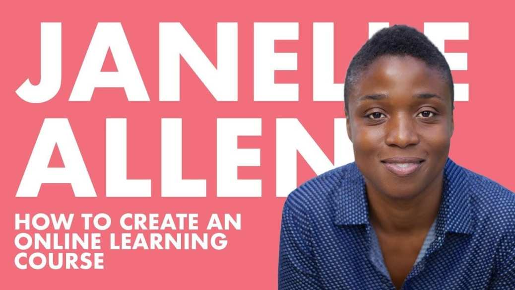 Janelle Allen—How To Create An Online Learning Course