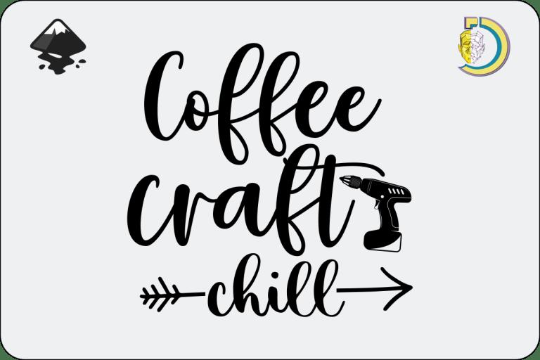 Coffee Craft Chill SVG Vector Design