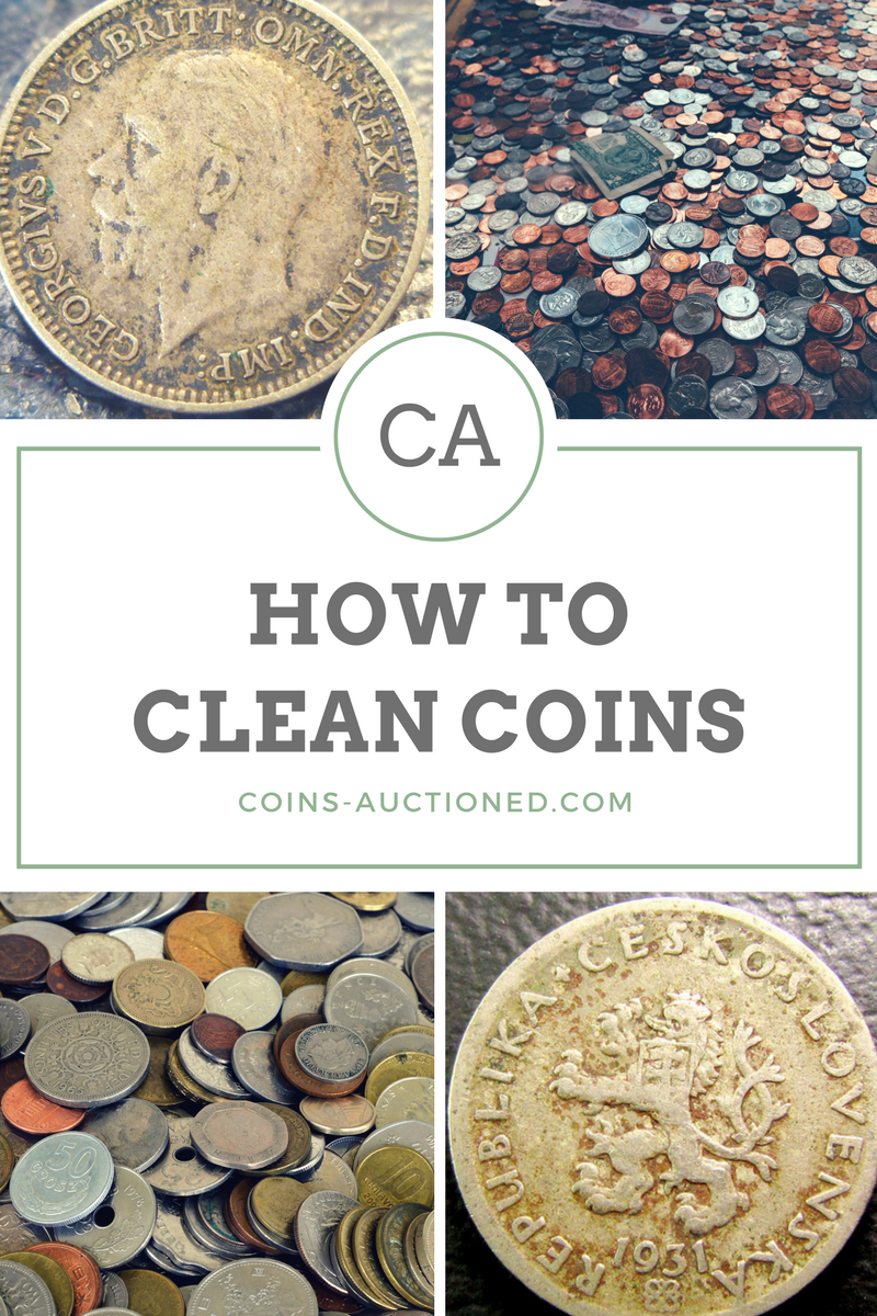 How To Clean Coins  Coins Auctioned