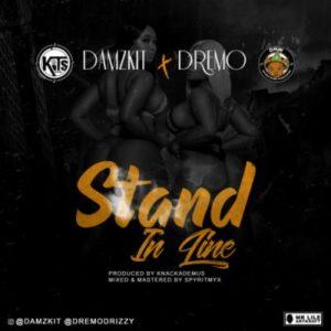 Damzkit & Dremo Stand In Line Mp3 Download