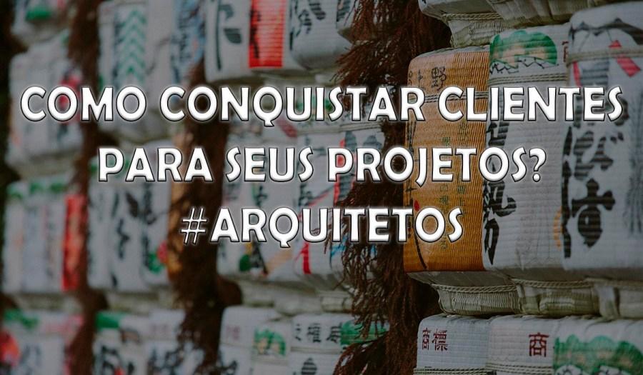 Como conquistar clientes #ARQUITETOS #DESIGNER #PROJETO