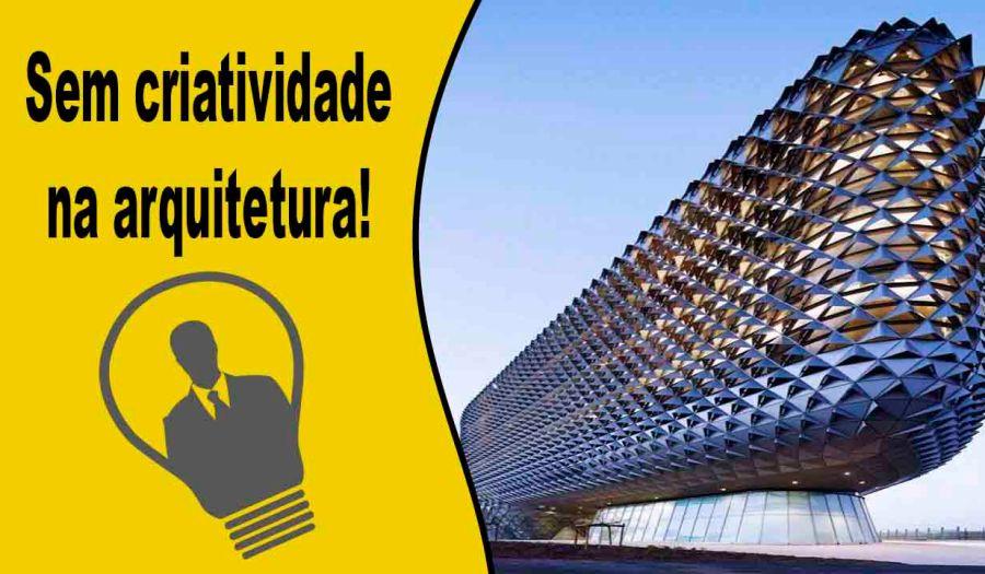 Sem criatividade na arquitetura
