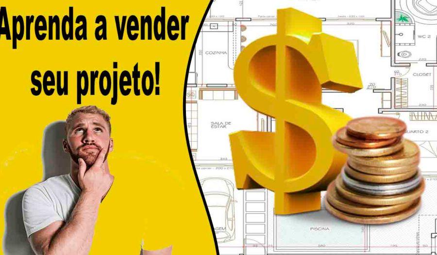 Aprenda a vender seu projeto, como vender mais projetos que o seu concorrente agora, aprenda a fazer seu cliente comprar todos os seus projetos