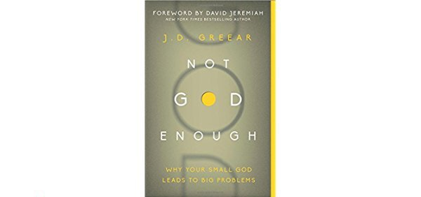 Top Ten Quotes: Not God Enough