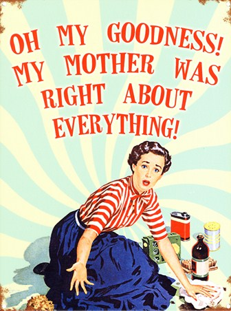 Image result for mother was right