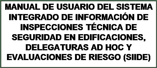 Cuadro de texto: MANUAL DE USUARIO DEL SISTEMA INTEGRADO