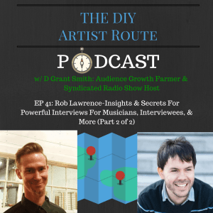diy artist route podcast rob lawrence great interviews