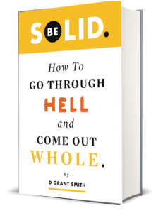 be solid book d grant smith transformation healing heartbreak
