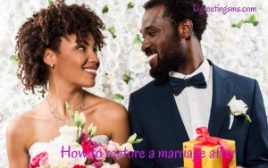 How To Restore A Marriage After