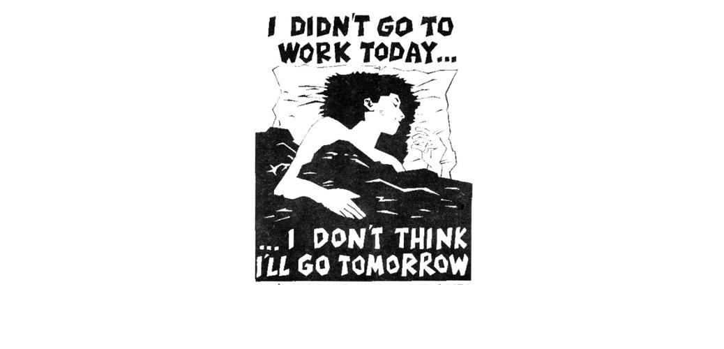 I didn't go to work today...
