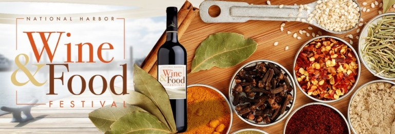 THE 11th ANNUAL NATIONAL HARBOR WINE & FOOD FESTIVAL RETURNS