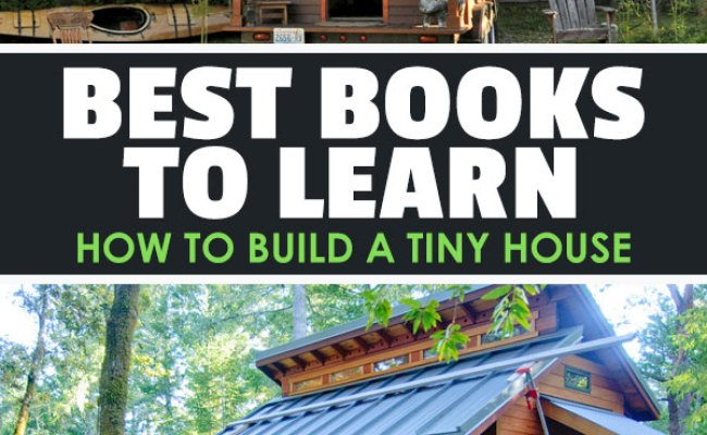 Top 13 Best Tiny House Books For Inspiration And Action