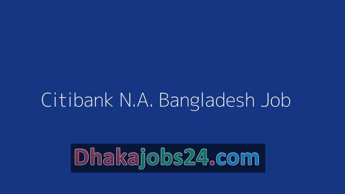 Citibank N.A. Bangladesh Job 2019