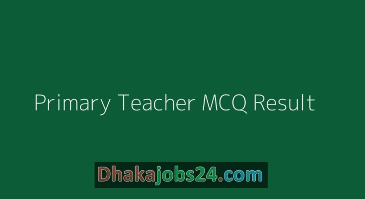Primary Assistant Teacher MCQ Result 2019