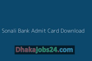 Sonali Bank Admit Card Download 2019