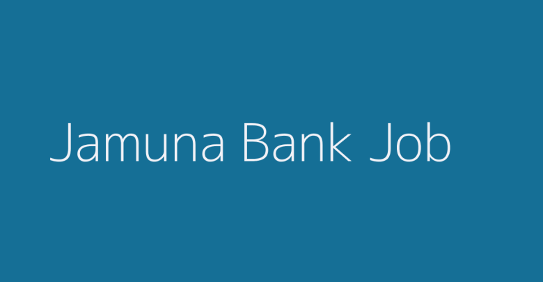 Jamuna Bank Job 2019