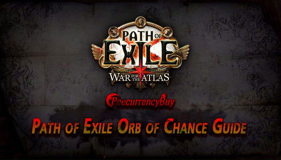 Path of Exile Orb of Chance Guide  poecurrencybuycom