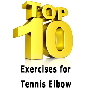 top 10 exercises for tennis elbow