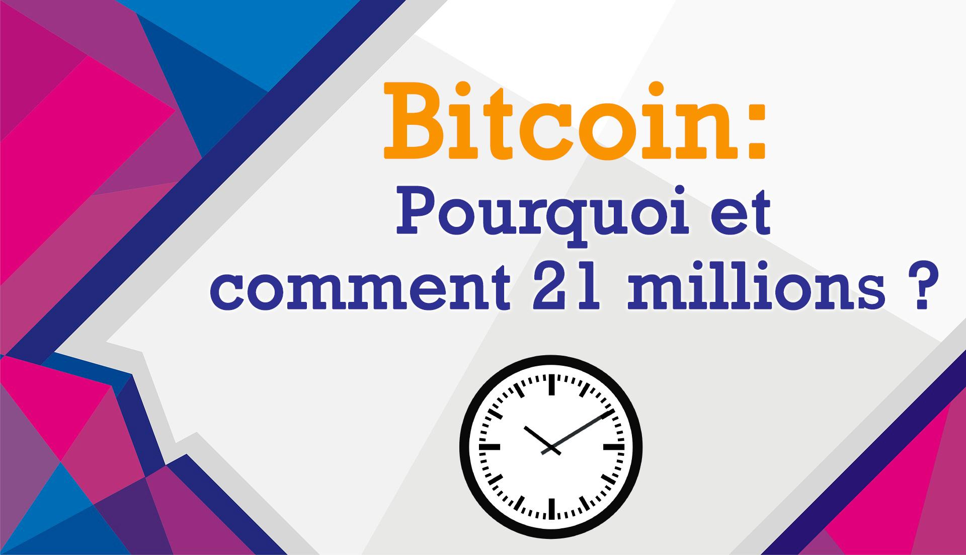 Limite du Bitcoin: Comment et pourquoi 21 millions ?<span class=