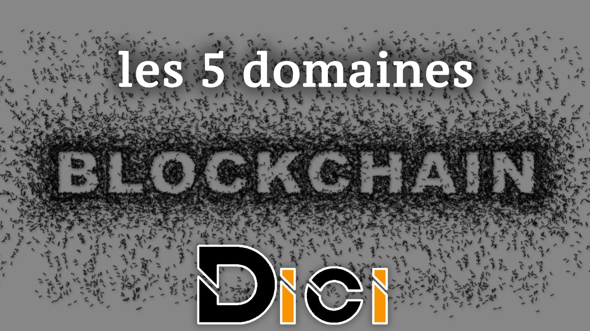 les 5 domaines de la blockchain<span class=